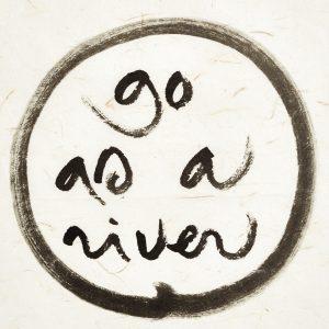 go as a river - Kalligraphie